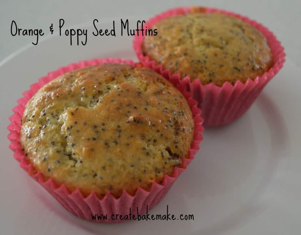 Orange and Poppy Seed Muffins - Create Bake Make