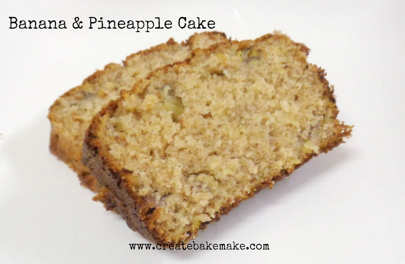Banana and Pineapple Cake - Create Bake Make