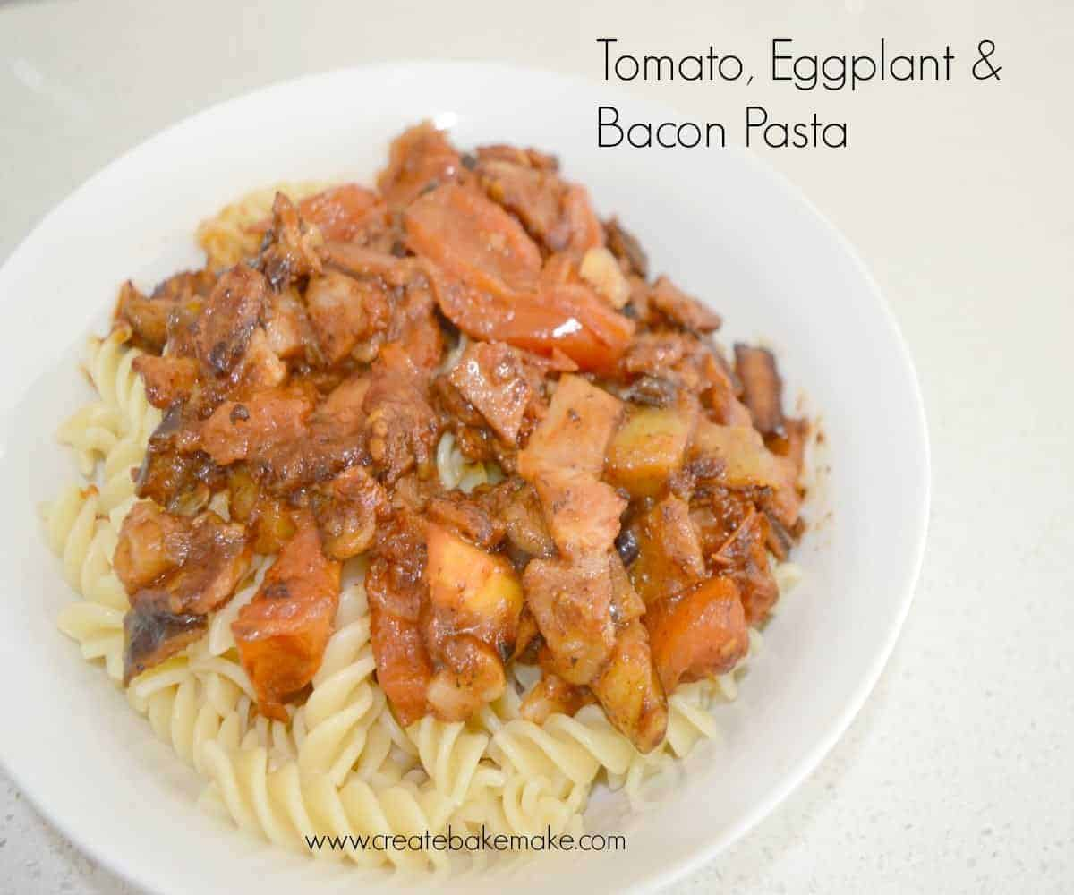 Tomato, Eggplant and Bacon Pasta - Create Bake Make