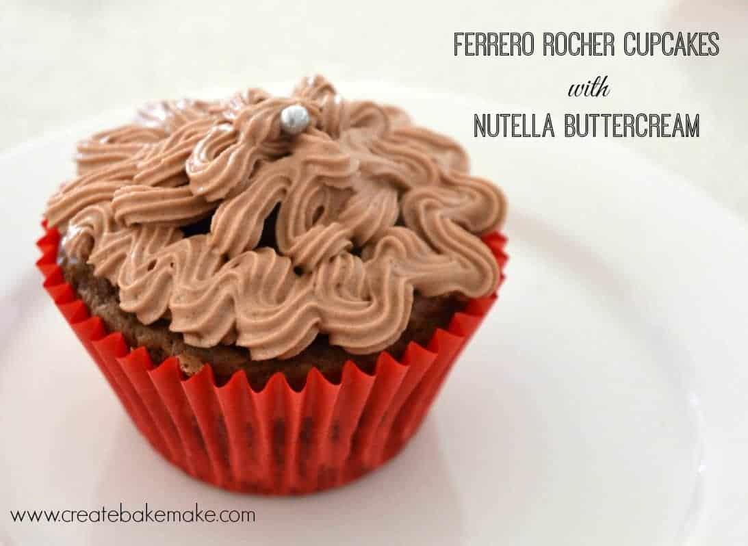 Ferrero Rocher Cupcakes with Nutella Buttercream