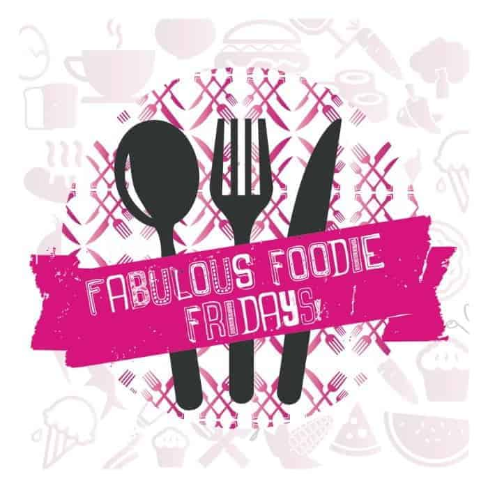 Fabulous Foodie Fridays #77
