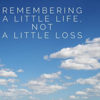 Remembering a little life, not a little loss.