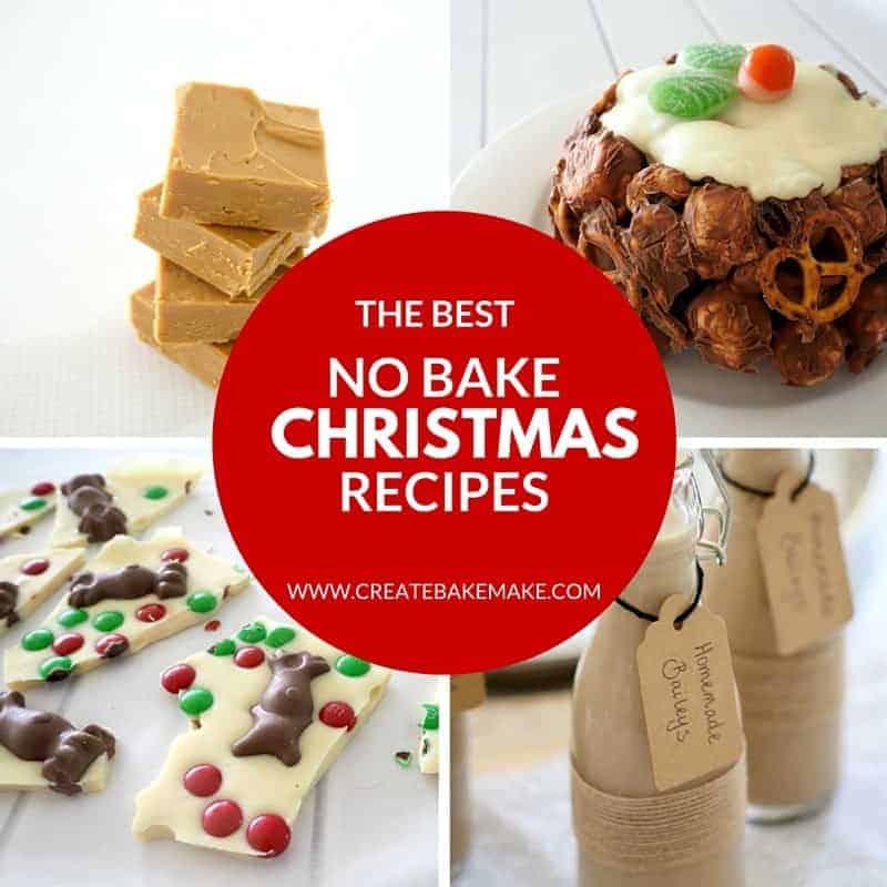 The BEST No Bake Christmas Recipes - Create Bake Make