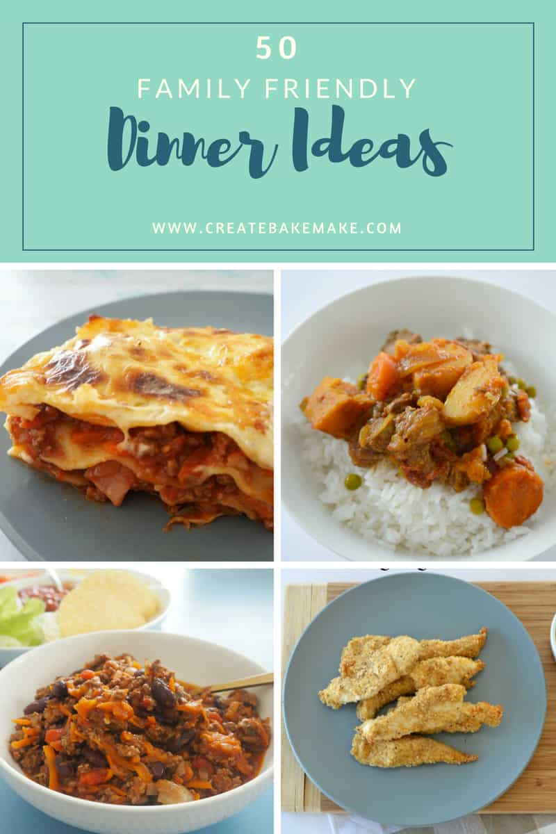 50 Family Friendly Dinner Ideas