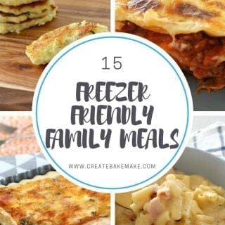 Freezer Friendly Family Meals