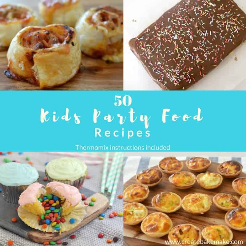 50 Kids Party Food Recipe ideas